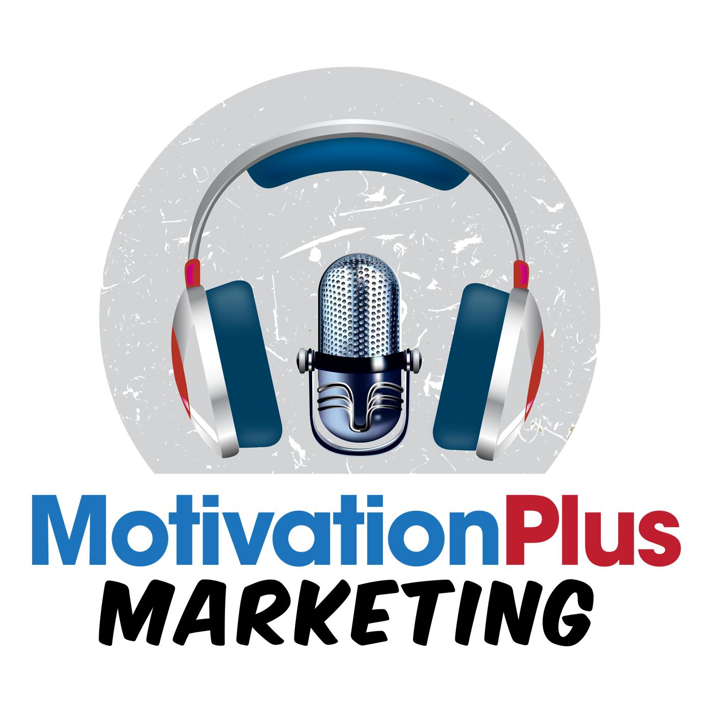 Motivation Plus Marketing Podcast show art