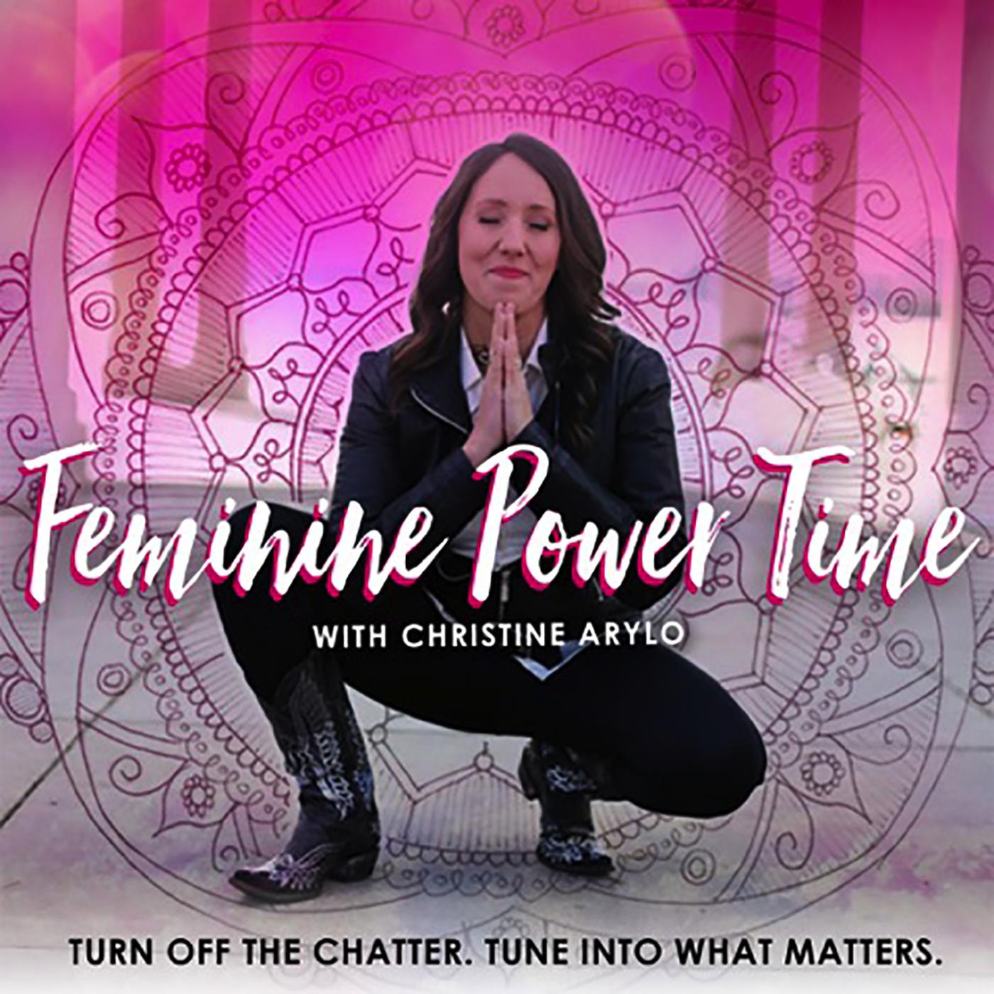 Feminine Power Time with Christine Arylo show art