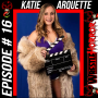 """Artwork for 016 - """"The Queen of the Silver Screen"""" Katie Arquette Talks with the Women of WrestleHorror"""