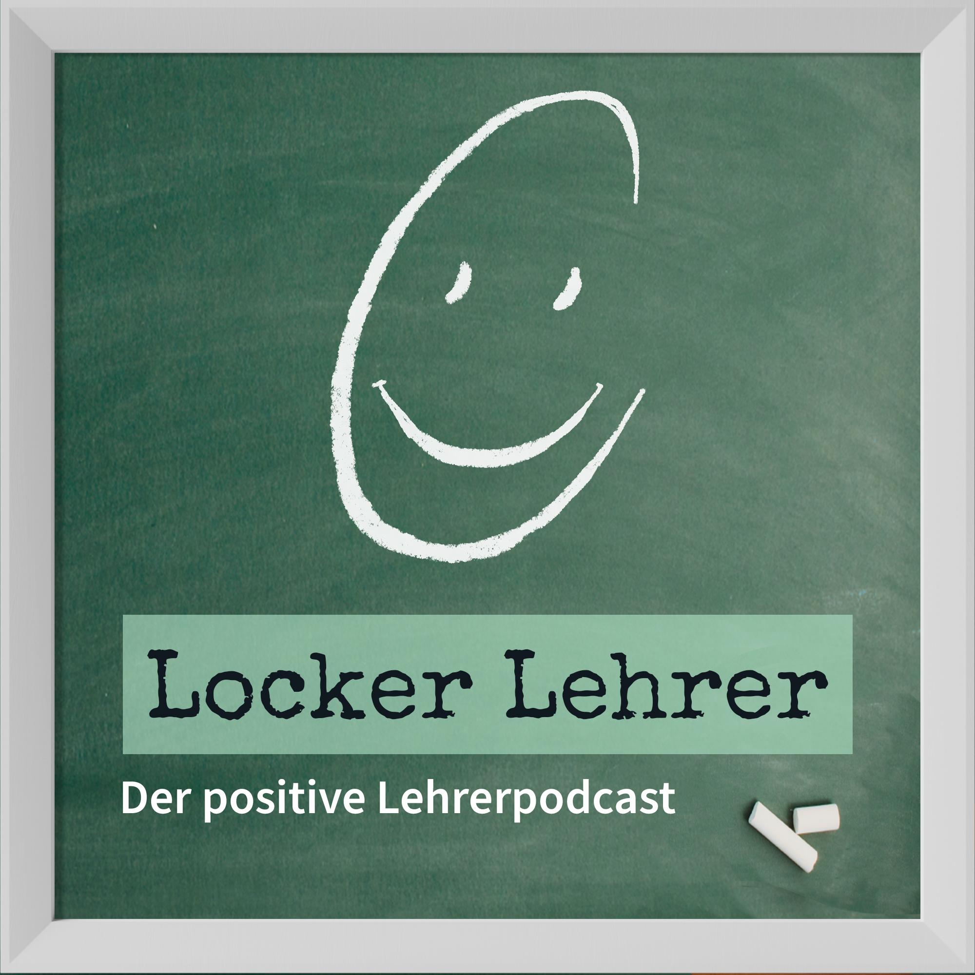 Locker Lehrer! Der positive Lehrerpodcast show art