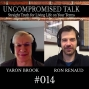 Artwork for Uncompromised Talk with Yaron Brook and Ron Renaud