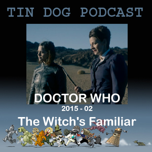 TDP 514:  TV Doctor Who Capaldi 2015 02 - Witches Familiour