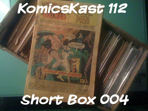 KomicsKast 112 - Short Box - Brave and the Bold #74 (and other stuff!)