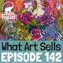 Artwork for 142: What Art Sells with Miriam Schulman