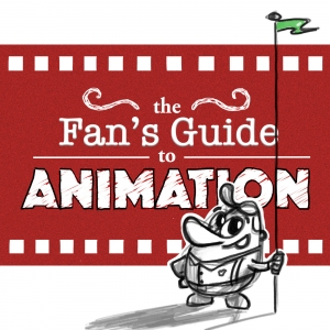 The Fan's Guide to Animation