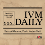 Artwork for IVM Daily Ep. 100: Sacred Games, Feat. Kubra Sait