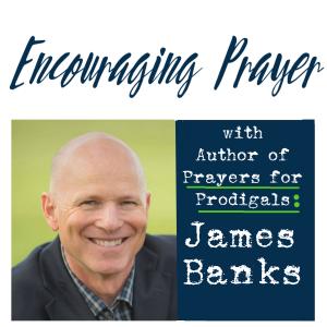 Encouraging Prayer