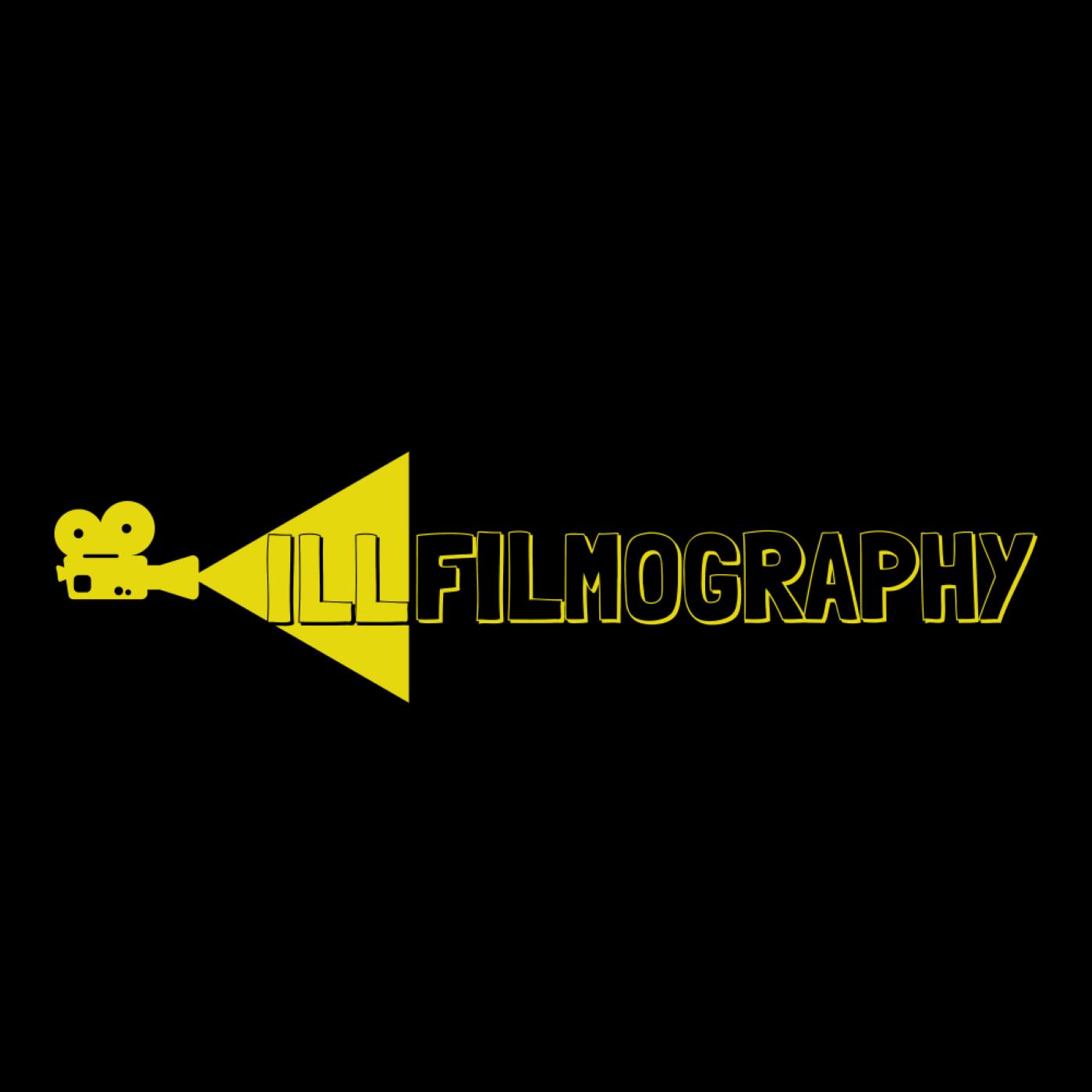 ILL FILMOGRAPHY show art