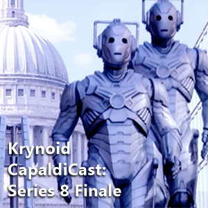 CapaldiCast 1.11/1.12 - Series 8 Finale