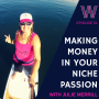 Artwork for 51 - Making money in your niche passion with Julie Merrill