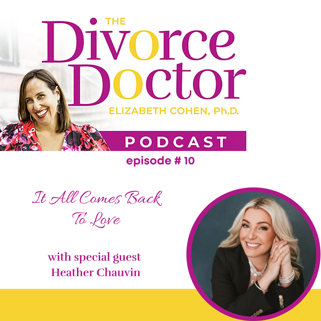 The Divorce Doctor - Episode 10: Divorce: It All Comes Back To Love