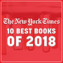 Artwork for The New York Times 10 Best Books of 2018!