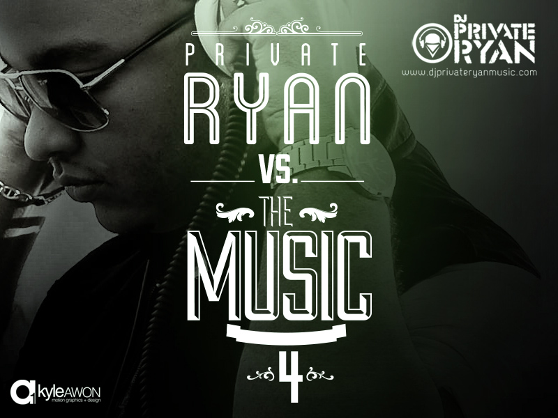 Private Ryan Presents Private Ryan VS The Music 4 (September 15th Edition)