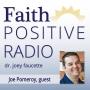 Artwork for Faith Positive Radio: Joe Pomeroy
