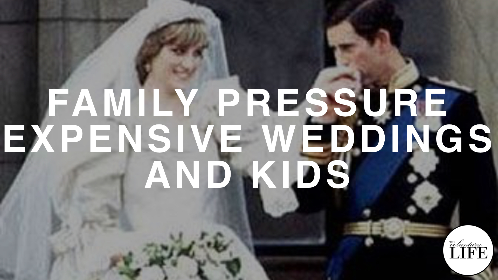 268 Family Pressure, Expensive Weddings, And Kids