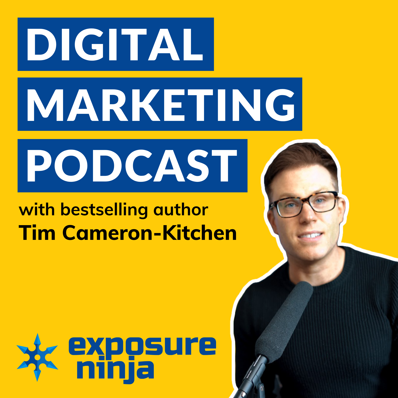 Digital Marketing Podcast with Tim Cameron-Kitchen show art