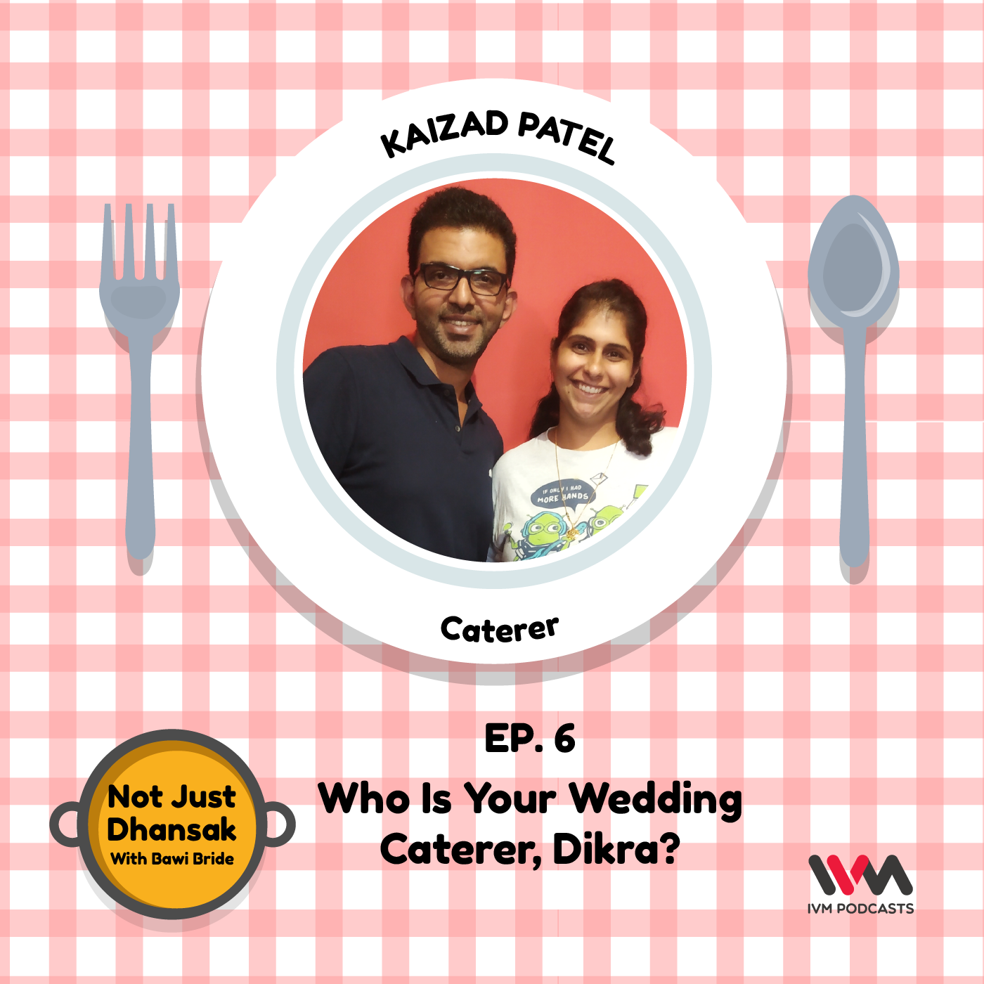 Ep. 06: Who Is Your Wedding Caterer, Dikra?