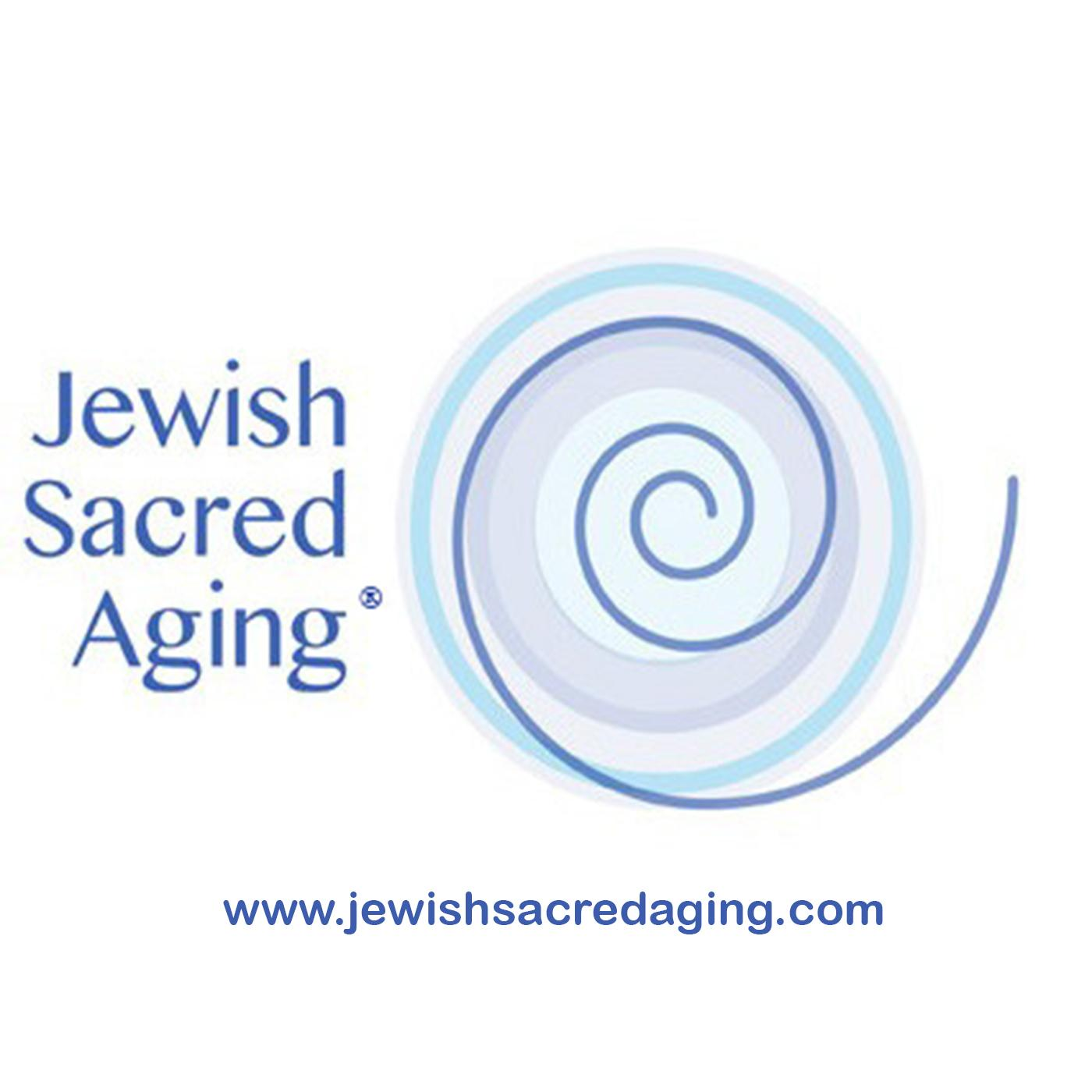 Jewish Sacred Aging Podcast 2016-15: Rabbi Simcha Raphael (Part 1) - Jewish views on death, dying, and bereavement