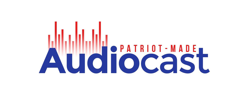Patriot-Made Audiocast