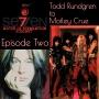 Artwork for Episode Two - Todd Rundgren to Motley Crue