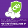 Artwork for EP236 3 Belief Patterns of Wealthy Female Entrepreneurs