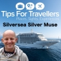 Artwork for Silversea Silver Muse - 10 Things You need to Know - Tips For Travellers Podcast #265