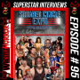 """Artwork for 095 - Live at Squared Circle Expo w/ The Headbangers, The Boogeyman, """"AK 47"""" Allysin Kay, Shark Boy, Shawna Reed, Last Man Standing Podcast"""