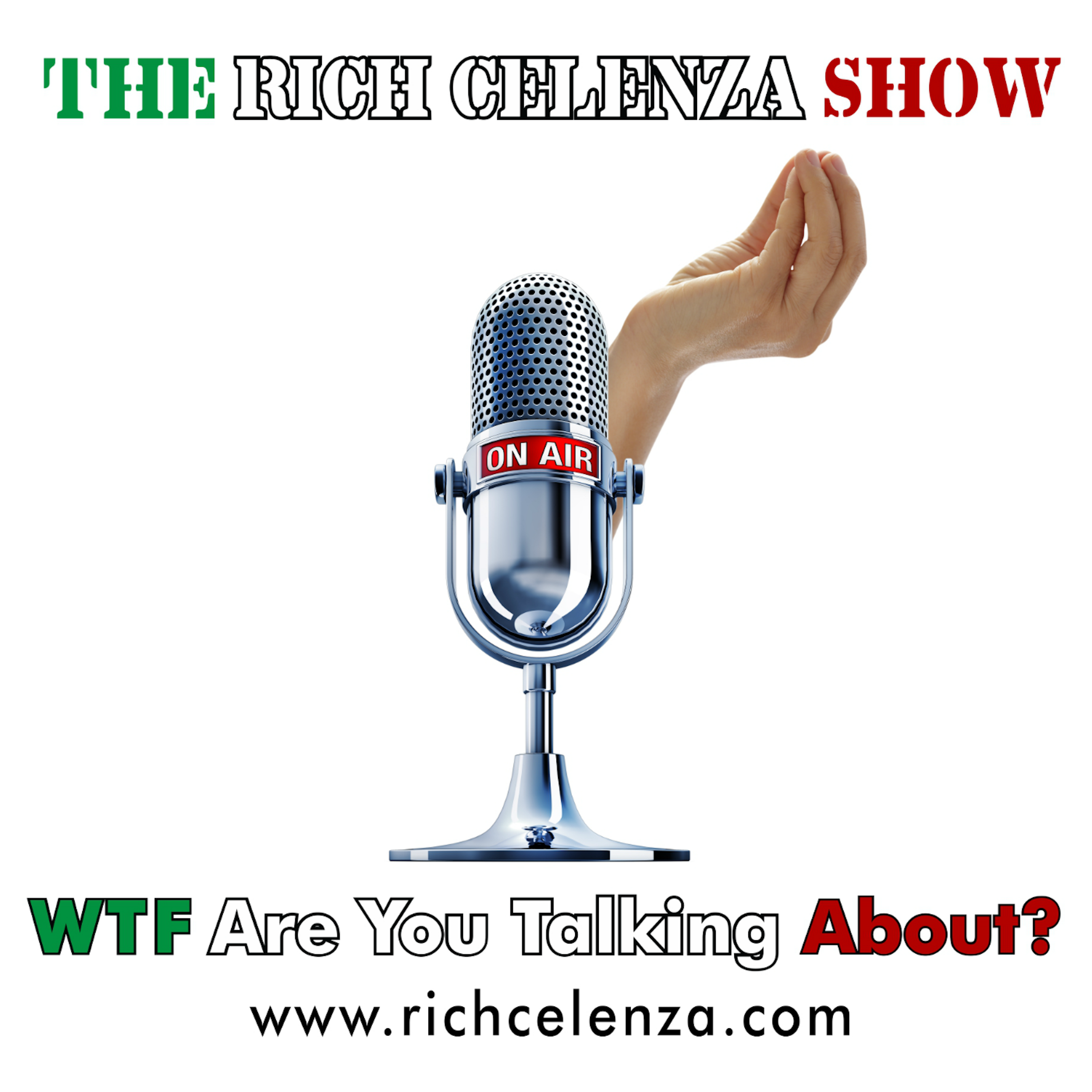 The Rich Celenza Show - WTF Are You Talking About? show art