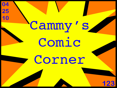 Cammy's Comic Corner - Episode 123 (4/25/10)