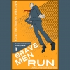 Cover for 'Brave Men Run'