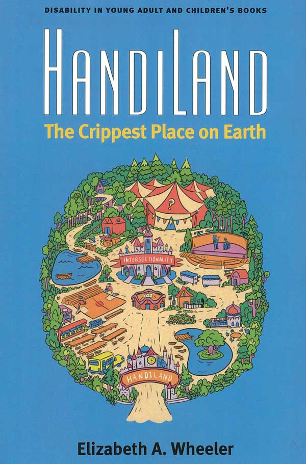 Cover of book entitled Handiland, The Crippest Place On Earth by Elizabeth Wheeler