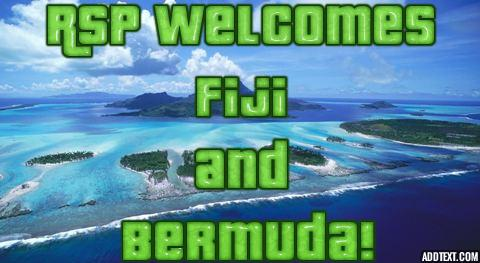 RSP Welcomes Fiji and Bermuda!