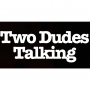 Artwork for Two Dudes Talking - Episode 8