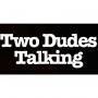 Artwork for Two Dudes Talking - Episode 8