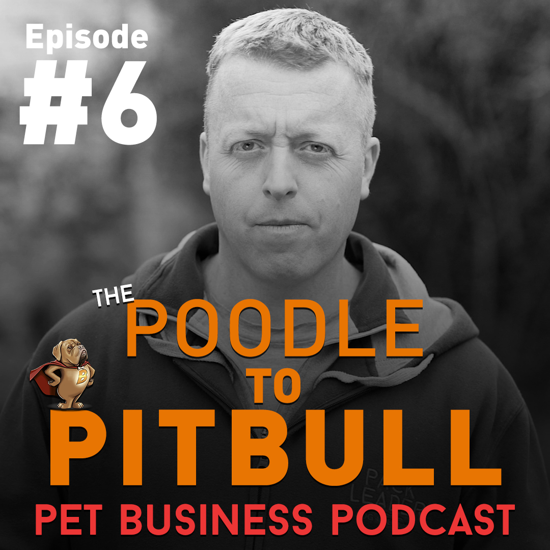 The Poodle To Pitbull Pet Business Broadcast – Episode 6