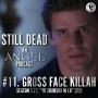 Artwork for Still Dead #11. Gross Face Killah (S1.22)