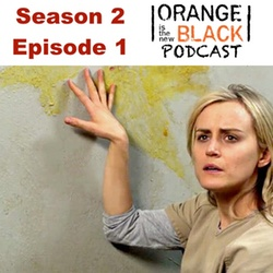s2e1 Thirsty Bird - The Orange is the New Black Podcast