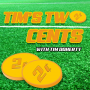 Artwork for Tim's Two Cents: JC Head Coach Steve Buckley and everything football