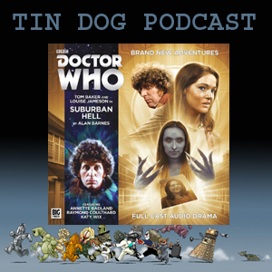 TDP 478: Big Finish 4th Doctor Adventures -  4.05. SUBURBAN HELL
