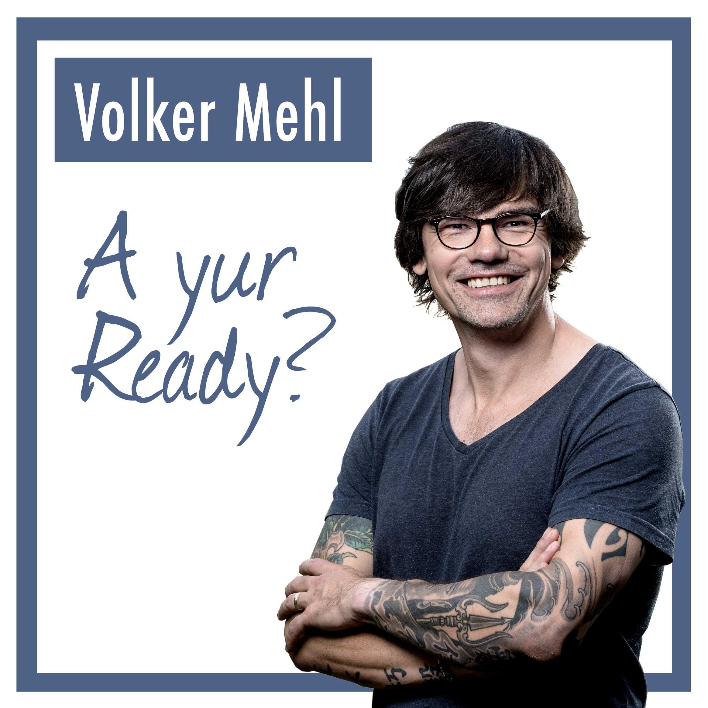 A yur Ready? Der Podcast von Volker Mehl show art