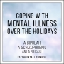 Artwork for Coping with Mental Illness Over The Holidays