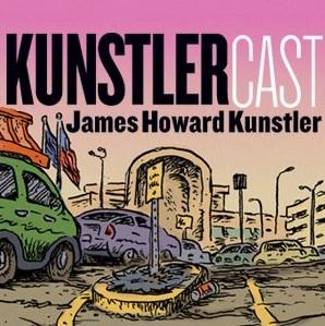 KunstlerCast - Suburban Sprawl: A Tragic Comedy