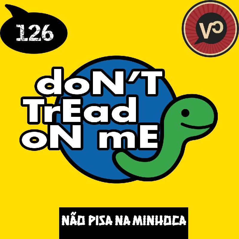 #126 Não pisa ni mim - com Fabricio Pontin
