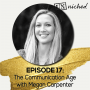 Artwork for Ep. 17 – The Communication Age with Megan Carpenter