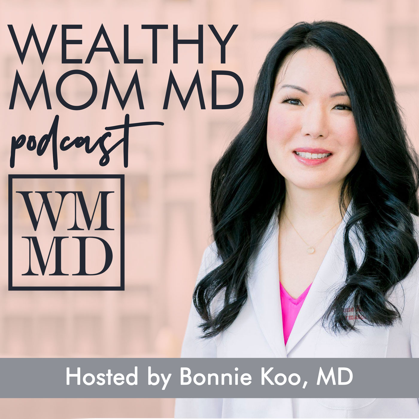Wealthy Mom MD Podcast show art