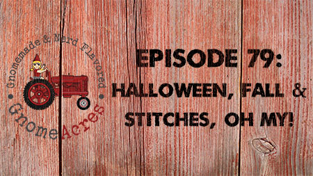 Artwork for Ep 79: Halloween, Fall & STITCHES, oh my!