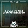 Artwork for Cyber Tip:  Survive the Next Economic Downturn
