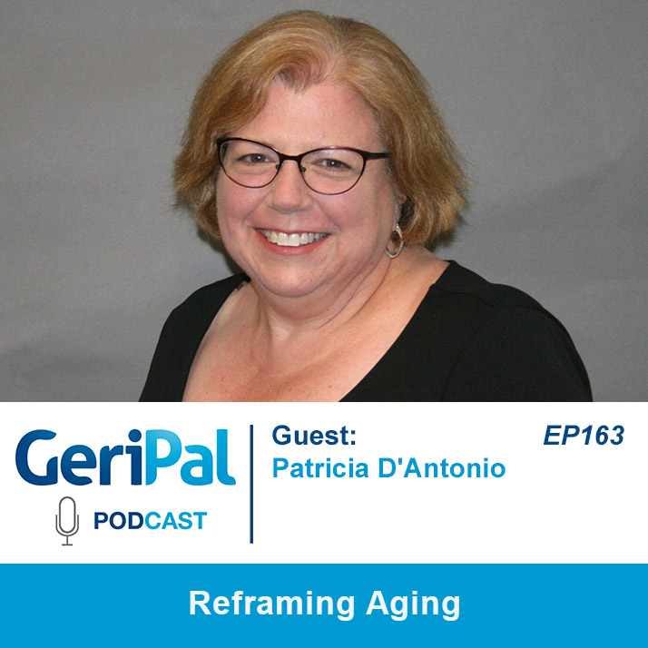 Reframing Aging: A Podcast with Patricia D'Antonio