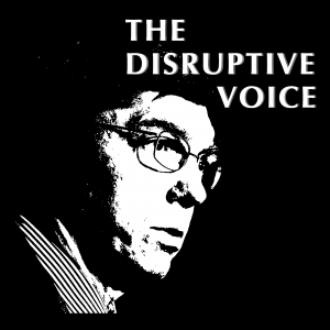The Disruptive Voice