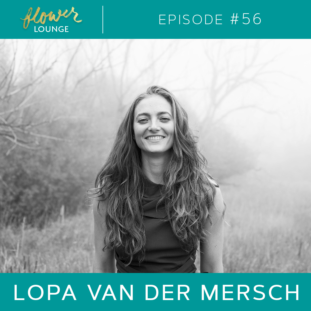 Artwork for EP 56: How a Cup of Tea Can Be Your Life's Purpose with Lopa van der Mersch